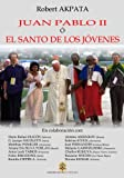 img - for Juan Pablo II o el Santo de los jovenes (Spanish Edition) book / textbook / text book