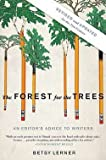 img - for The Forest for the Trees : An Editor's Advice to Writers (Paperback - Revised Ed.)--by Betsy Lerner [2010 Edition] book / textbook / text book