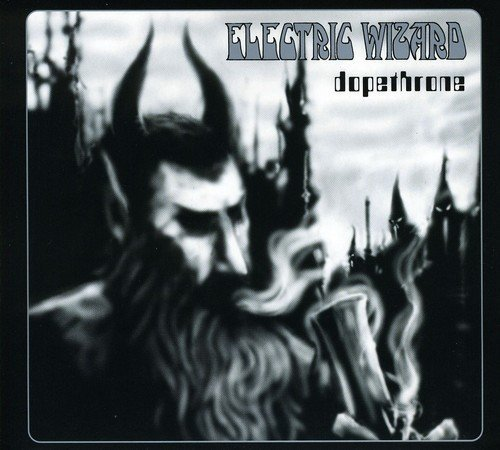 Dopethrone by ELECTRIC WIZARD (2006-06-05) (Electric Wizard Dopethrone compare prices)
