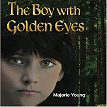 The Boy with Golden Eyes (       UNABRIDGED) by Marjorie Young Narrated by Amy Barron Smolinski