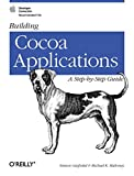 Building Cocoa Applications: A Step by Step Guide (0596002351) by Garfinkel, Simson