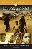 img - for Ethnicity and Race: Making Identities in a Changing World (Sociology for a New Century Series) 2nd edition by Cornell, Stephen E., Hartmann, Douglas (2006) Paperback book / textbook / text book