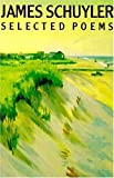 By James Schuyler Selected Poems (1st First Edition) [Hardcover]
