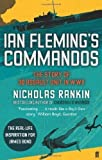 Nicholas Rankin Ian Fleming's Commandos: The Story of 30 Assault Unit in WWII by Rankin, Nicholas (2012)