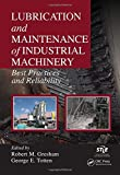 img - for Lubrication and Maintenance of Industrial Machinery: Best Practices and Reliability book / textbook / text book