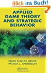 Applied Game Theory and Strategic Beh...