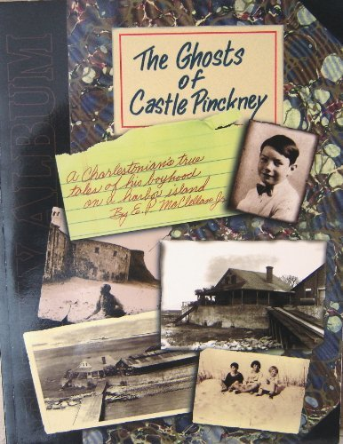 The Ghosts of Castle Pinckney (Charleston, by Jr E.P. McClellan (1998-01-01)