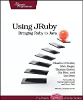 Using JRuby: Bringing Ruby to Java ebook download