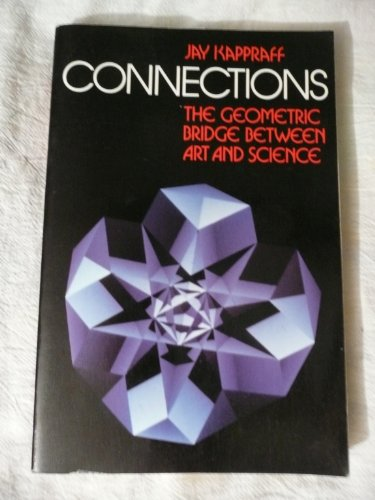 Amazon.com: Connections: The Geometric Bridge Between Art and Science (9780070342514): Jay Kappraff: Books