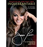 [ INQUEBRANTABLE: MI HISTORIA, A MI MANERA = UNBREAKABLE (ATRIA ESPANOL) (SPANISH) ] By Rivera, Jenni ( Author) 2013 [ Paperback ]