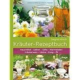 """Kr�uter-Rezeptbuch: Hausmittel & Salben, S�fte & Marmeladen, Kr�uterwein & Lik�re, Essig & �lvon """"Siegrid Hirsch"""""""