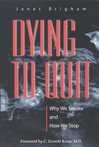 Dying to Quit:: Why We Smoke and How We Stop (Singular Audiology Text)