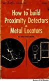 img - for How to Build Proximity Detectors and Metal Locators book / textbook / text book