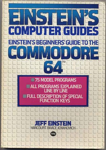 Einstein's Beginner's Guide to the Commodore-64 (Books for Professionals)