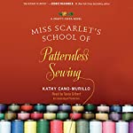 Miss Scarlet's School of Patternless Sewing: A Crafty Chica Novel | Kathy Cano-Murillo