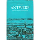 Antwerp in the Age of Plantin and Brueghelby John J. Murray