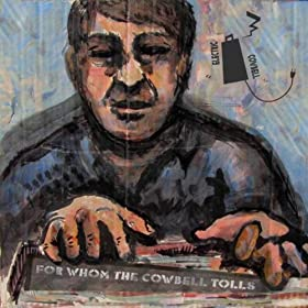 For Whom the Cowbell Tolls