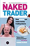 The Naked Trader: How Anyone Can Make Money Trading Shares by Robbie Burns, 4th edition, 2014