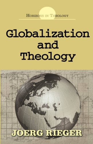 Globalization and Theology (Horizons in Theology)
