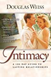 Intimacy: A 100-Day Guide to Lasting Relationships (0884199754) by Douglas Weiss
