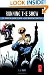 Running the Show: The Essential Guide...