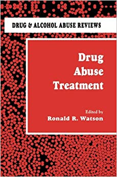 Drug Abuse Treatment (Drug and Alcohol Abuse Reviews) Softcover ...