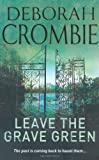 Leave the Grave Green (0330348833) by Crombie, Deborah