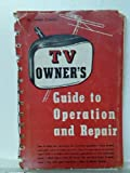 img - for TV Owner's Guide to Operation and Repair book / textbook / text book