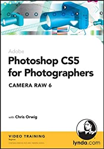 Photoshop CS5 for Photographers: Camera Raw 6