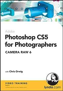 Photoshop CS5 for Photographers: Camera Raw 6