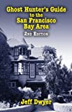 img - for Ghost Hunter's Guide to the San Francisco Bay Area, 2nd Edition book / textbook / text book