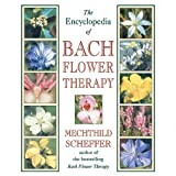The Encyclopedia of Bach Flower Therapy ~ Mechthild Scheffer