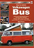 How to restore Volkswagen (bay window) Bus: Enthusiast's Restoration Manual