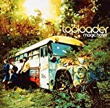 Toploader At the Magic Hotel