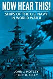 img - for Now Hear This!: Ships of the U.S. Navy in World War II book / textbook / text book