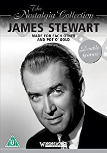 The Nostalgia Collection: James Stewart - Made for Each Other/Pot O' Gold