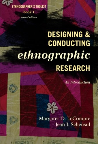 Designing and Conducting Ethnographic Research: An...