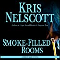 Smoke-Filled Rooms: Smokey Dalton, Book 2 (       UNABRIDGED) by Kris Nelscott Narrated by Mirron Willis
