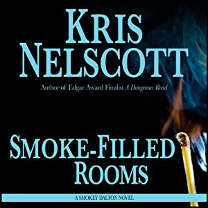Smoke-Filled Rooms: Smokey Dalton, Book 2 | [Kris Nelscott]