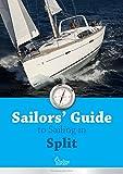 Skipper's Guide to Sailing in Split Area: Sail in Split Area, Croatia (Skipper's Guide to Sailing in Croatia Book 2) (English Edition)