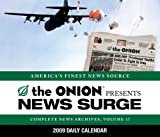 The Onion Presents: News Surge 2009 Daily Calendar (Complete News Archives)