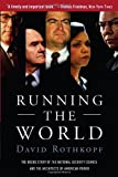 img - for Running the World: The Inside Story of the National Security Council and the Architects of American Power book / textbook / text book