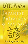 Kotowaza, Japanese Proverbs and Sayings [Paperback]