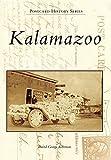 img - for Kalamazoo (Postcard History Series) book / textbook / text book
