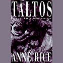 Taltos: Lives of Mayfair Witches Audiobook by Anne Rice Narrated by Kate Reading