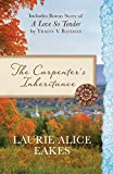 img - for The Carpenter's Inheritance: Also Includes Bonus Story of A Love so Tender by Tracey V. Bateman book / textbook / text book