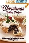 Christmas Baking Recipes: 30 Baking R...