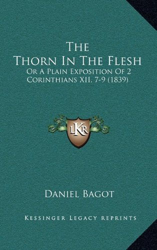 The Thorn in the Flesh: Or a Plain Exposition of 2 Corinthians XII, 7-9 (1839)