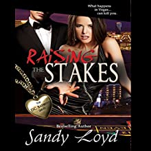 Raising the Stakes: What Happens in Vegas...Can Kill You: Book 2, DC Bad Boys (       UNABRIDGED) by Sandy Loyd Narrated by Carol Dines