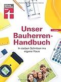 Unser Bauherren-Handbuch: In sieben Schritten ins eigene Haus